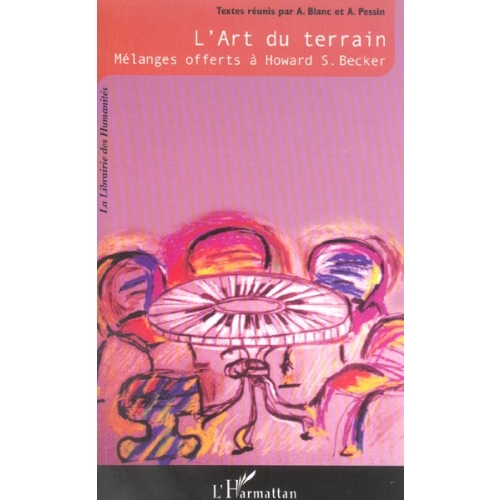 L'art du terrain - Mélanges offerts à Howard S. Becker