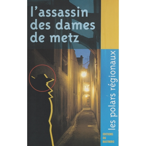 L'assassin des dames de Metz