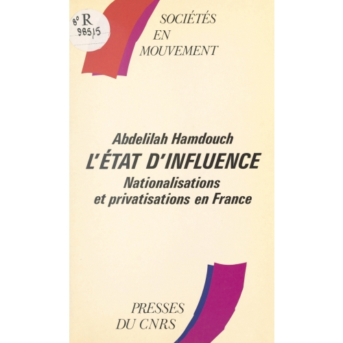 L'état d'influence : nationalisations et privatisations en France