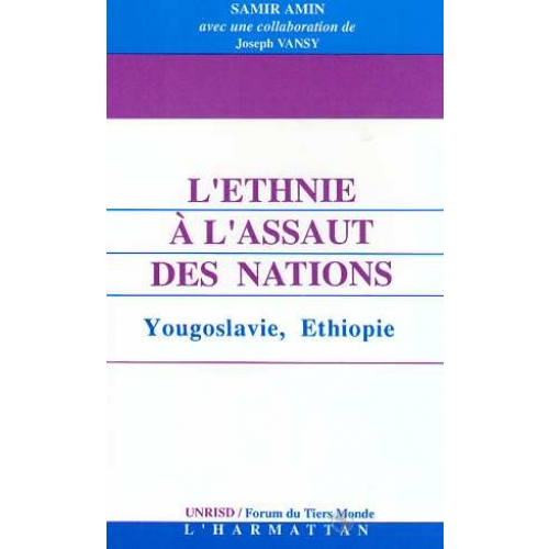 L'ethnie à l'assaut des nations - Yougoslavie, Ethiopie