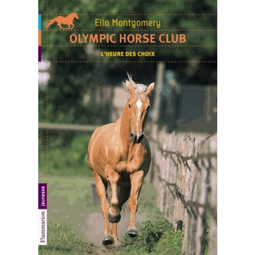 Olympic horse club Tome 4 - L'heure des choix