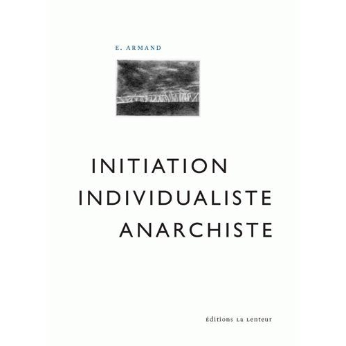L'initiation individualiste anarchiste