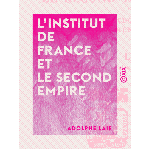 L'Institut de France et le Second Empire