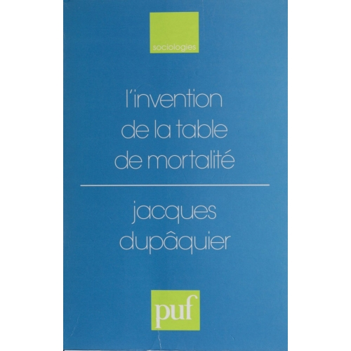 L'Invention de la table de mortalité