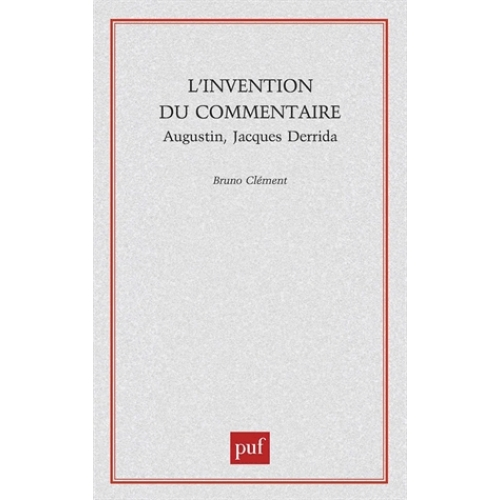 L'invention du commentaire : Augustin, Jacques Derrida