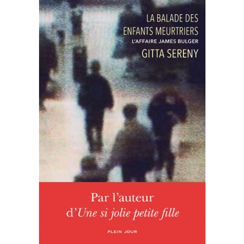 La balade des enfants meurtriers - L'affaire James Bulger