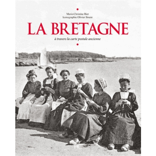 La Bretagne - A travers la carte postale ancienne