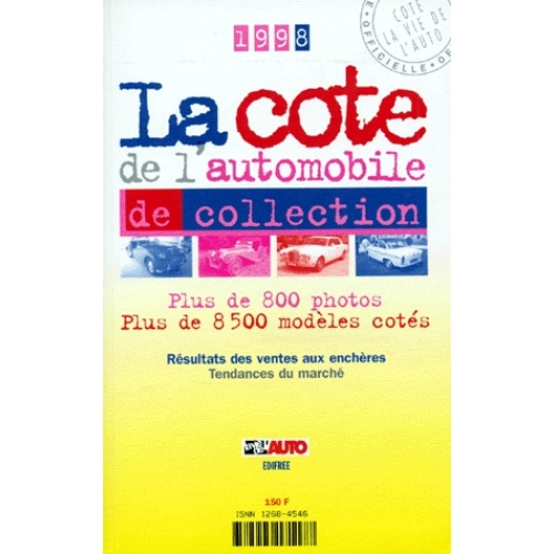LA COTE DE L'AUTOMOBILE DE COLLECTION 1999