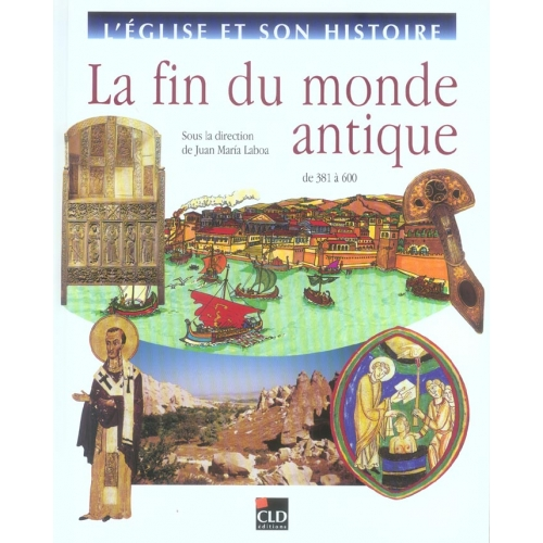 La fin du monde antique - De 381 à 600