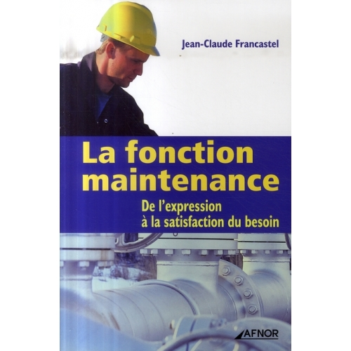La fonction maintenance - De l'expression à la satisfaction du besoin