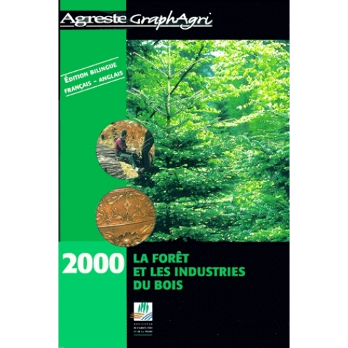 La forêt et les industries du bois 2000 : Forests and the wood and timber industries 2000