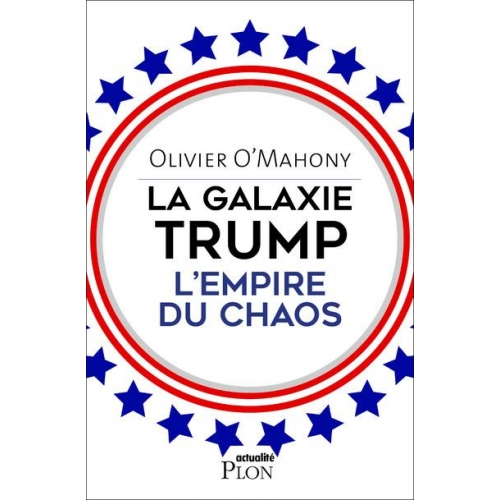 La galaxie Trump - L'empire du chaos