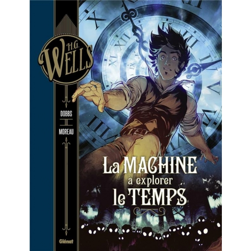 H.G. Wells Tome 1 - La machine à explorer le temps