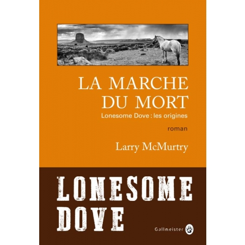 La marche du mort - Lonesome Dove : les origines