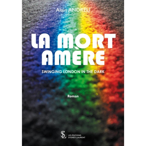 La mort amère - Swinging London in the Dark