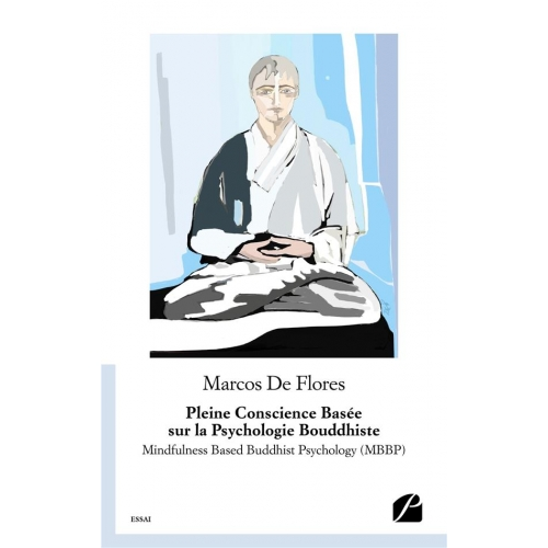 La pleine conscience basée sur la psychologie bouddhiste - Mindfulness based buddhist psychology (MBBP)