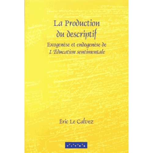 La production du descriptif - Exogenèse et endogenèse de L'Education sentimentale