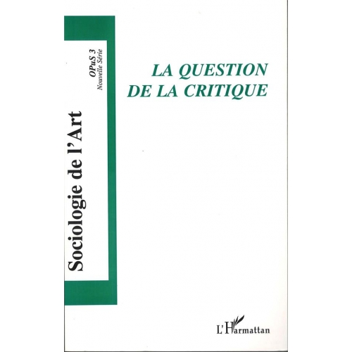 Opus - Sociologie de l'Art N° 3 - La question de la critique
