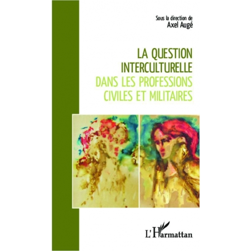 La question interculturelle dans les professions civiles et militaires