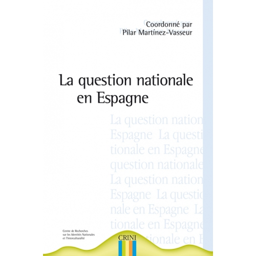 La question nationale en Espagne : Euskadi, Catalogne, Galice, Andalousie