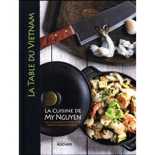 La table du Vietnam - La cuisine de My Nguyen