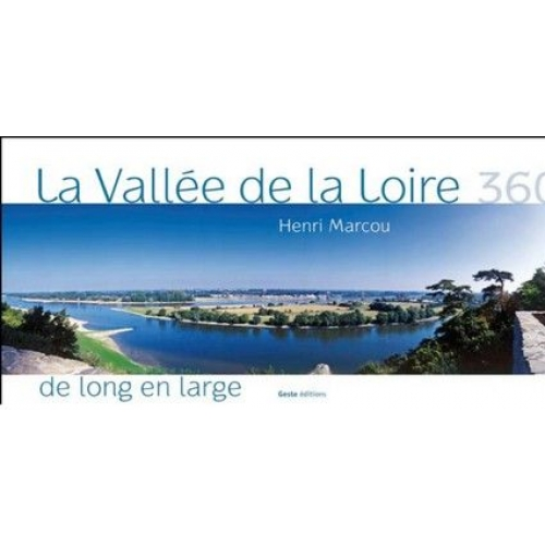 La vallée de la Loire 360° - De long en large