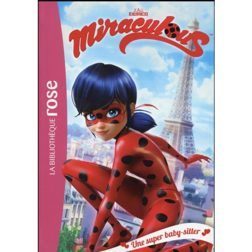 Miraculous Tome 1 - Une super baby-sitter