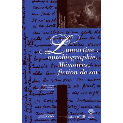 Lamartine : autobiographie, Mémoires, fiction de soi