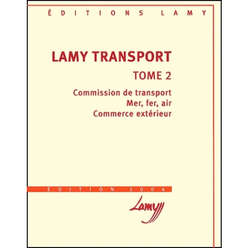 Lamy transport - Tome 2, Commission de transport, mer, fer, air, commerce extérieur