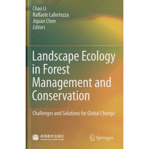 Landscape Ecology in Forest Management and Conservation - Challenges and Solutions for Global Change