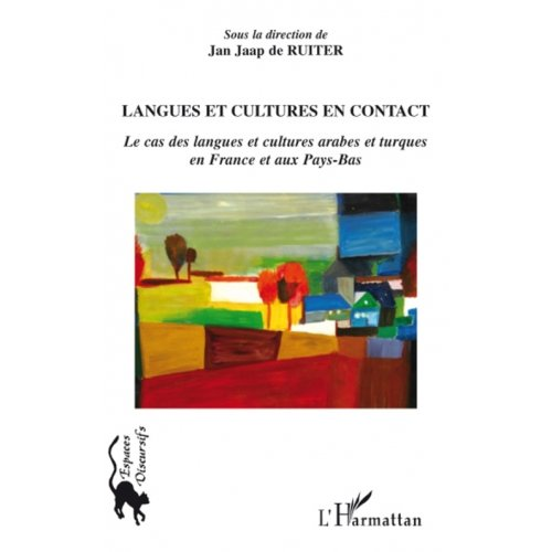 Langues et cultures en contact - Le cas des langues et cultures arabes et turques en France et aux Pays-Bas