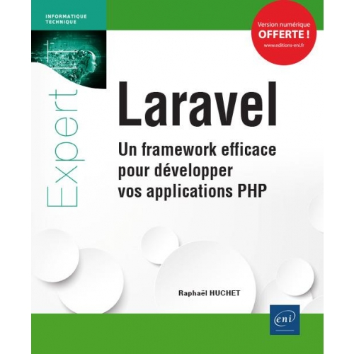 Laravel - Un framework efficace pour développer vos applications PHP