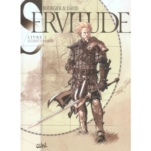Servitude Tome 1 - Le chant d'Anoroer