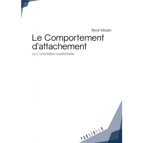 LE COMPORTEMENT D'ATTACHEMENT