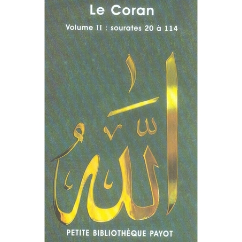 Le Coran. Volume 2, sourates 20 à 114