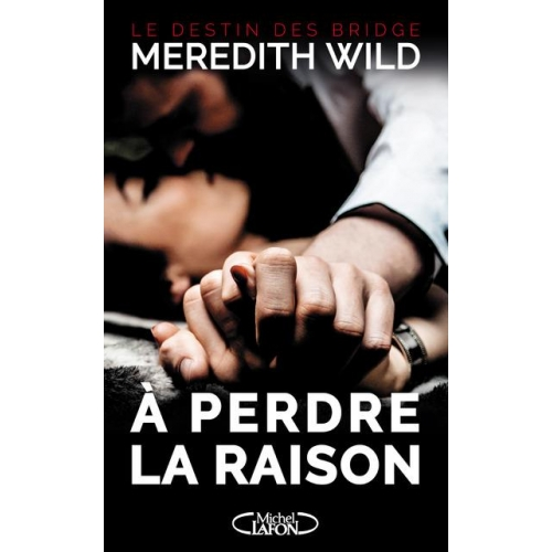 Le destin des Bridge Tome 1 - A perdre la raison