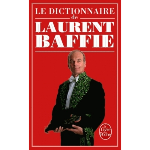 Le Dictionnaire de Laurent Baffie
