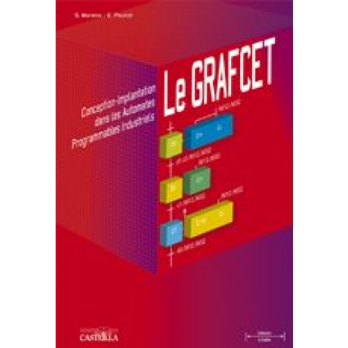 Le GRAFCET - Conception-Implantation dans les automates programmables industriels