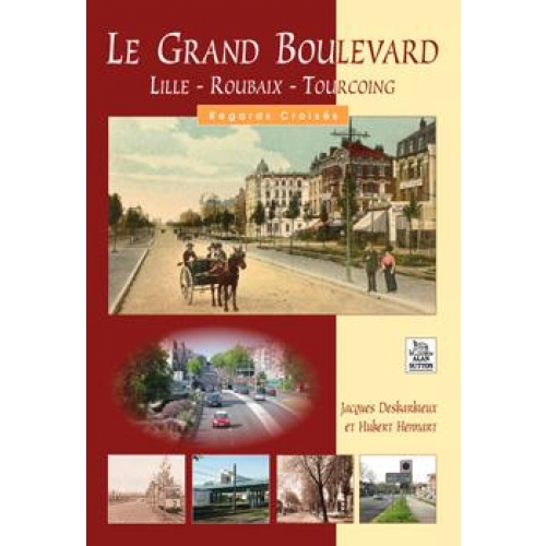 Le grand boulevard - Lille-Roubaix-Tourcoing