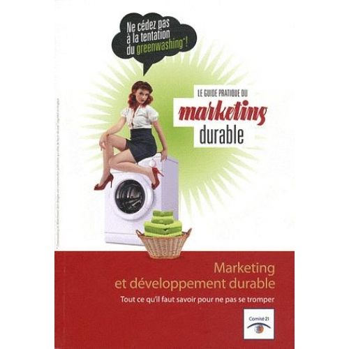 Le guide pratique du marketing durable - Marketing et développement durable
