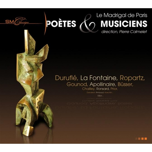 LE MADRIGAL DE PARIS : POETES ET MUSICIENS