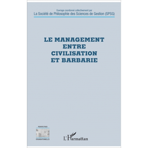 Le management entre civilisation et barbarie
