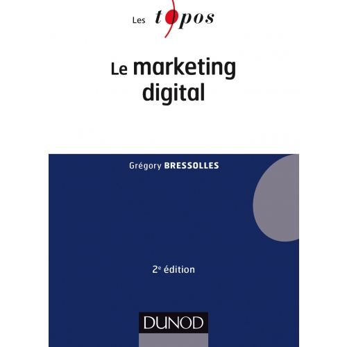 Le marketing digital - 2e éd.
