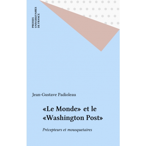 «Le Monde» et le «Washington Post»