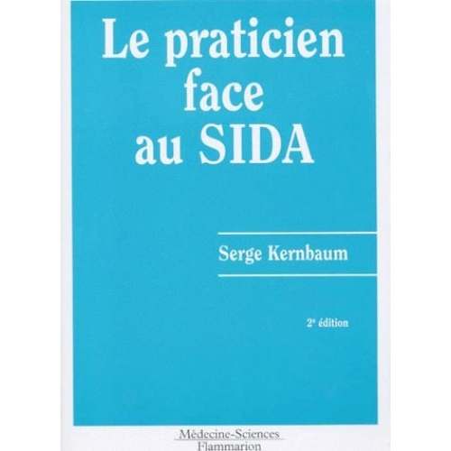 LE PRATICIEN FACE AU SIDA. Edition 1996