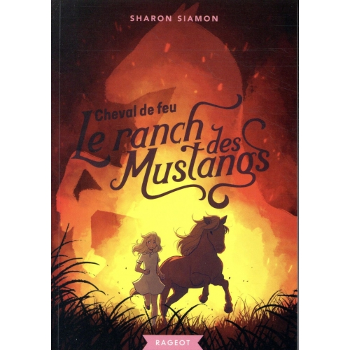 Le ranch des mustangs Tome 2 - Cheval de feu