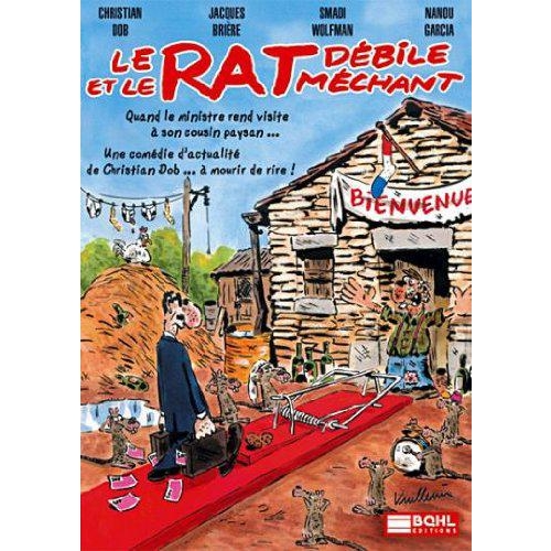 LE RAT DEBILE ET LE RAT MECHANT