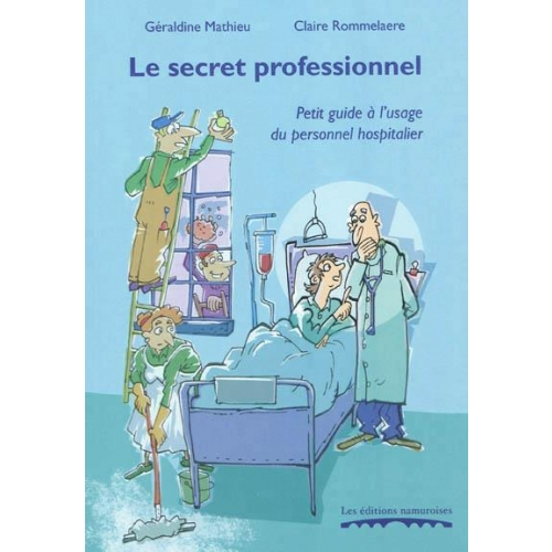 Le secret professionnel - Petit guide à l'usage du personnel hospitalier