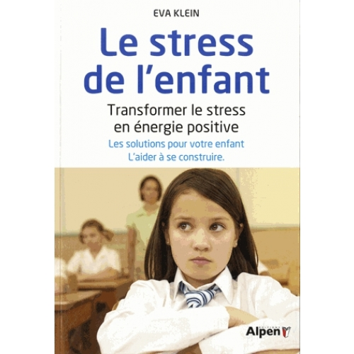 Le stress des enfants - Transformer le stress en énergie positive