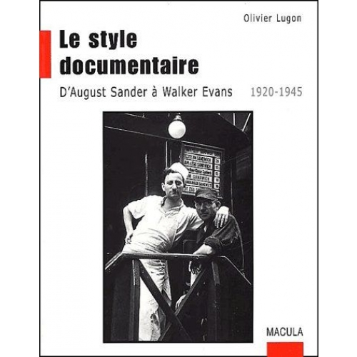Le style documentaire - D'August Sander à Walker Evans, 1920-1945